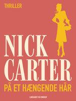 På et hængende hår - Nick Carter