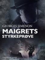 Maigrets styrkeprøve - Georges Simenon