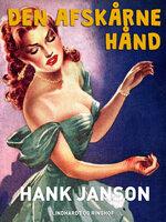 Den afskårne hånd - Hank Janson