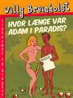 Hvor længe var Adam i Paradis? - Willy Breinholst