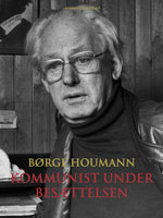 Kommunist under besættelsen - Børge Houmann