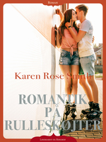 Romantik på rulleskøjter - Karen Rose Smith
