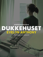 Dukkehuset - Evelyn Anthony