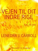 Vejen til dit indre rige - Lenedra J. Carroll