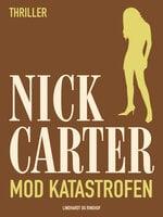 Mod katastrofen - Nick Carter