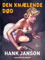 Den knælende død - Hank Janson