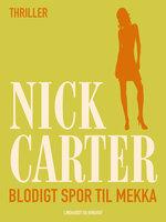 Blodigt spor til Mekka - Nick Carter