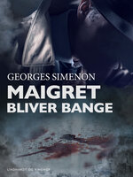 Maigret bliver bange - Georges Simenon