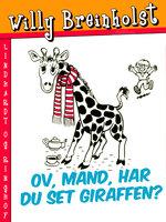 Ov, mand, har du set giraffen? - Willy Breinholst