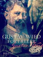 Gustav Wied fortæller (bind 3) - Gustav Wied