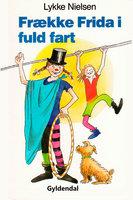 Frække Frida i fuld fart - Lykke Nielsen