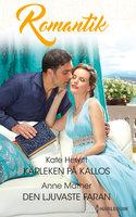 Kärleken på Kallos / Den ljuvaste faran - Kate Hewitt,Anne Mather