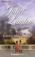 Kaunis lady Amelie - Juliet Landon