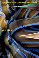 Tjugofemtusen kilometer nervtrådar - Nino Mick