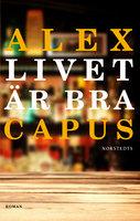 Livet är bra - Alex Capus
