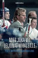 Mies joka vei Leijonat mitaleille - Hannu Kauhala