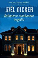 Baltimoren sukuhaaran tragedia - Joël Dicker