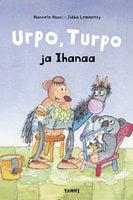 Urpo, Turpo ja Ihanaa - Hannele Huovi