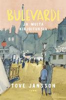 Bulevardi - ja muita kirjoituksia - Tove Jansson
