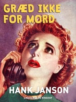 Græd ikke for mord - Hank Janson