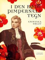 I den røde Pimpernels tegn - Emmuska Orczy