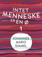 Intet menneske er en ø - Bind 1 - Johannes Mario Simmel