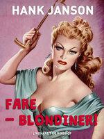 Fare - blondiner! - Hank Janson