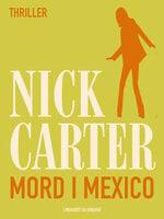 Mord i Mexico - Nick Carter