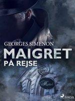 Maigret på rejse - Georges Simenon