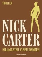 Killmaster viser tænder - Nick Carter