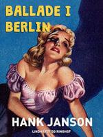 Ballade i Berlin - Hank Janson