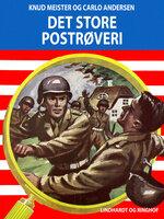 Det store postrøveri - Knud Meister,Carlo Andersen