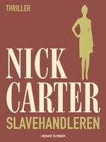 Slavehandleren - Nick Carter