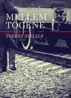 Mellem togene - Torben Nielsen