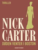 Døden venter i Boston - Nick Carter