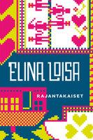 Rajantakaiset - Elina Loisa