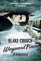 Wayward Pines - Blake Crouch