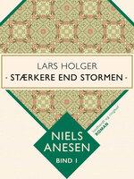 Lars Holger. Stærkere end stormen - Niels Anesen