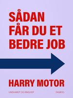 Sådan får du et bedre job - Harry Motor