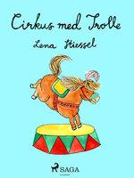 Cirkus med Trolle - Lena Stiessel