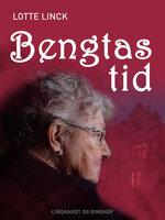 Bengtas tid - Lotte Linck
