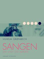 Sangen om livet og døden - Vilhelm Grønbech
