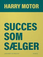 Succes som sælger - Harry Motor