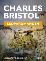 Leopardmanden (Charles Bristol-serien nr. 1) - Charles Bristol