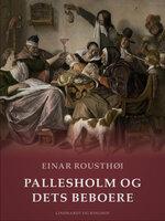 Pallesholm og dets beboere - Einar Rousthøi