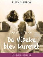 Da Vibeke blev kureret - Ellen Duurloo