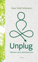 Unplug - Helppo opas meditointiin - Suze Yalof Schwartz