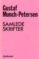 Samlede skrifter 1-2 - Gustaf Munch-Petersen