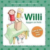 Willi bygger en hule - Kirsten Sonne Harild, Inger Tobiasen