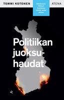 Politiikan juoksuhaudat - Äärioikeistoliikkeet Suomessa kylmän sodan aikana - Tommi Kotonen